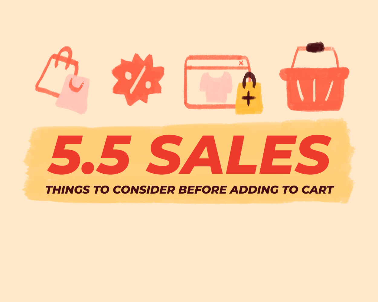 5.5 Sales: 3 things to consider before you add to cart